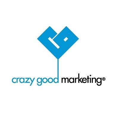 Crazy Good Marketing